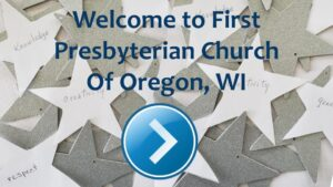 Welcome to First Presbyterian Church Of Oregon, WI
